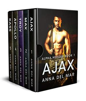 Alpha Heroes: The Complete First Series Bundle by Anna del Mar, Donna Alward