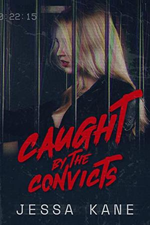 Caught by the Convicts by Jessa Kane