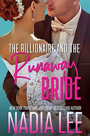 The Billionaire and the Runaway Bride by Nadia Lee