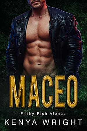 Maceo  (Filthy Rich Alphas):  (Illustrated Interracial Romance) by Kenya Wright