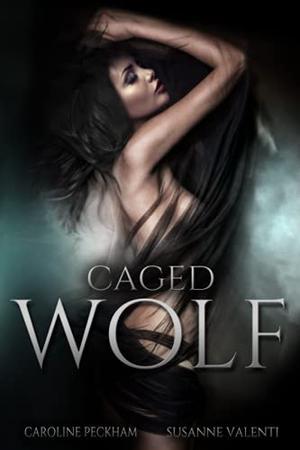 Caged Wolf by Caroline Peckham, Susanne Valenti