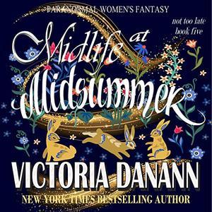 Midlife at Midsummer: Paranormal Women's Fantasy by Victoria Danann