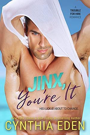 Jinx, You're It by Cynthia Eden