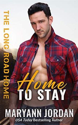 Home to Stay by Maryann Jordan