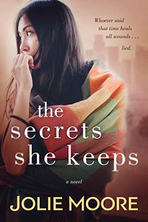 The Secrets She Keeps by Jolie Moore