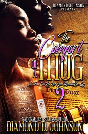 The Comfort Of A Thug 2: A Turned Out By His Hood Mentality Spin Off by Diamond D. Johnson