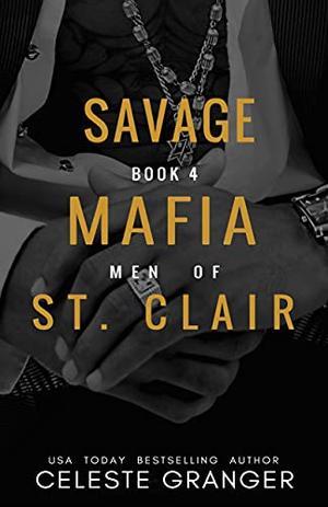 Savage: by Celeste Granger