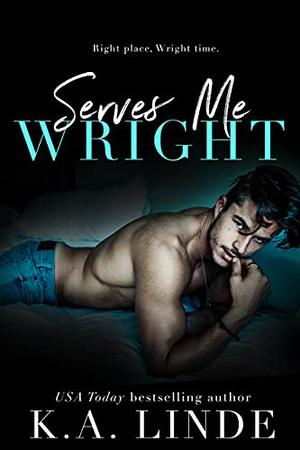 Serves Me Wright by K.A. Linde