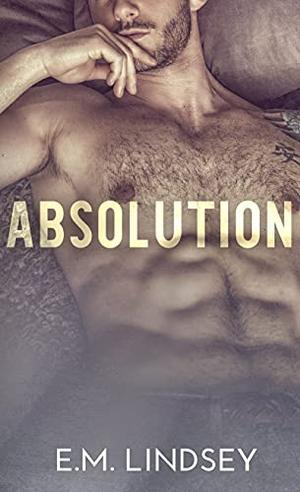 Absolution by E.M. Lindsey