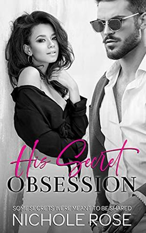 His Secret Obsession: A Curvy Girl Military Romance by Nichole Rose