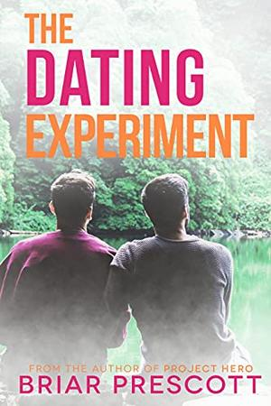 The Dating Experiment by Briar Prescott