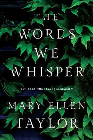 The Words We Whisper by Mary Ellen Taylor