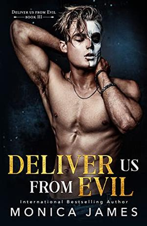 Deliver Us From Evil by Monica James