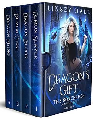 Dragon's Gift: The Sorceress Complete Series: An Urban Fantasy Boxed Set by Linsey Hall