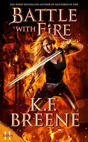 Battle With Fire by K.F. Breene