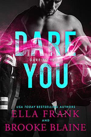 Dare You by Ella Frank, Brooke Blaine
