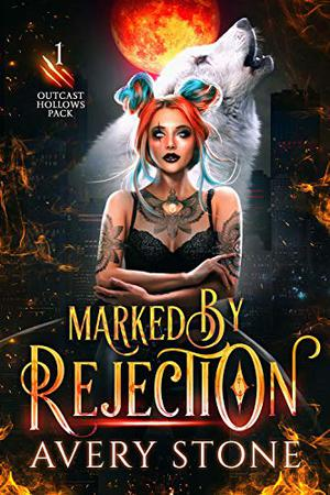 Marked By Rejection: A Paranormal Shifter Romance by Avery Stone