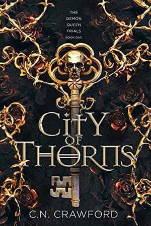 City of Thorns  (Demon Queen Trials Book One) by C.N. Crawford