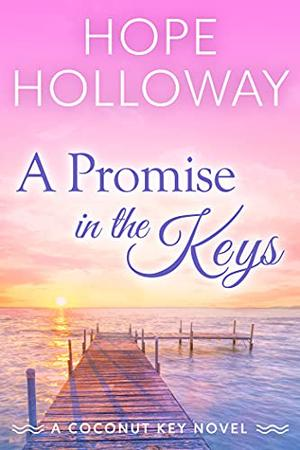 A Promise in the Keys by Hope Holloway