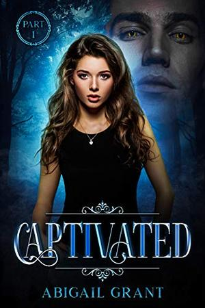 Captivated by Abigail Grant
