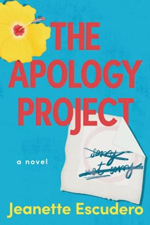 The Apology Project by Jeanette Escudero