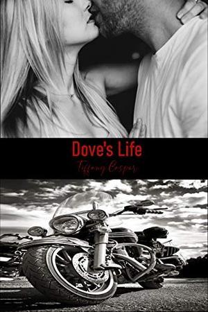 Dove's Life: Wrath MC by Tiffany Casper