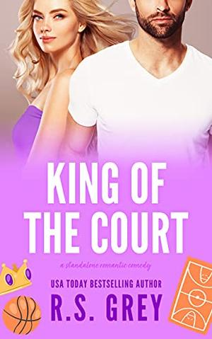 King of the Court by R.S. Grey