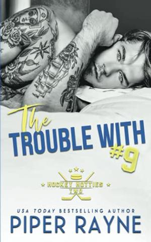 The Trouble with Hating You (The Trouble with Hating You) by Sajni Patel