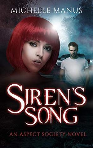 Siren's Song: An Aspect Society Novel by Michelle Manus