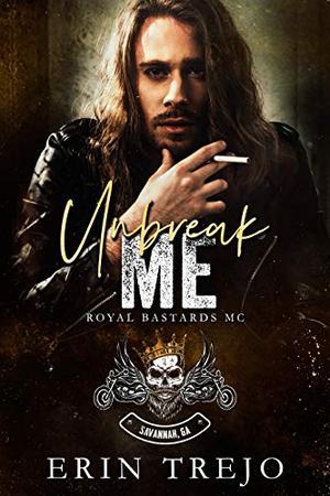 Unbreak Me by Erin Trejo