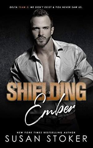 Shielding Ember by Susan Stoker