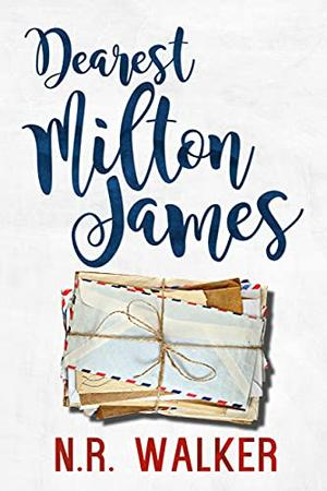 Dearest Milton James by N.R. Walker