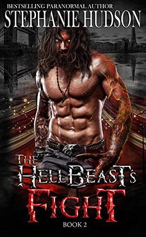 The HellBeast's Fight by Stephanie Hudson