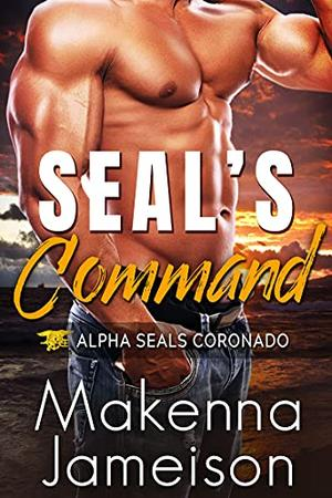 SEAL's Command by Makenna Jameison