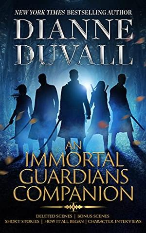 An Immortal Guardians Companion by Dianne Duvall