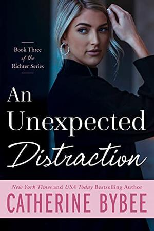 An Unexpected Distraction by Catherine Bybee
