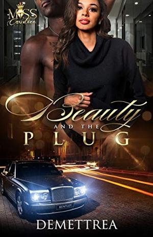 Beauty and The Plug by Demettrea
