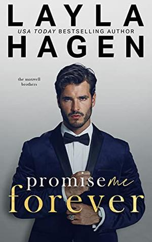 Promise Me Forever  (A Single Dad Romance) by Layla Hagen