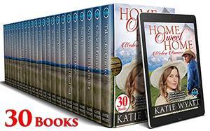 Home Sweet Home Western Romance : 30 Books by Katie Wyatt, Kat Carson, Ellen Anderson, Brenda Clemmons, Ada Oakley