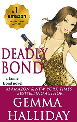 Deadly Bond by Gemma Halliday, Sally J. Smith