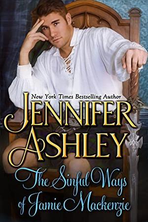 The Sinful Ways of Jamie Mackenzie by Jennifer Ashley