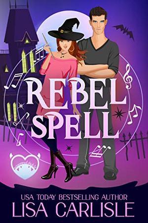 Rebel Spell by Lisa Carlisle