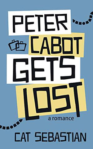 Peter Cabot Gets Lost by Cat Sebastian