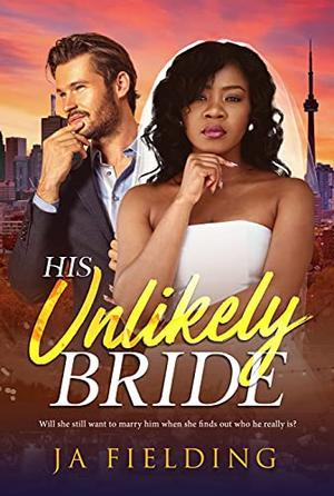 His Unlikely Bride: BWWM, Wedding, Billionaire Romance by J A Fielding, BWWM Club