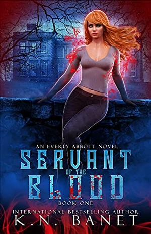 Servant of the Blood by K.N. Banet