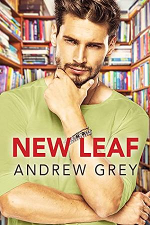New Leaf by Andrew Grey