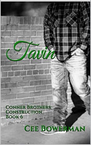 Tavin: Conner Brothers Construction, Book 6  (CBC) by Cee Bowerman