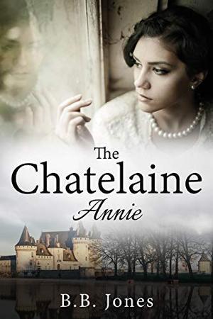 The Chatelaine: Annie by B.B. Jones