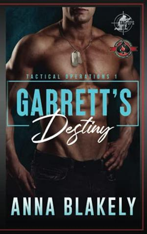 Garrett's Destiny:  (Special Forces: Operation Alpha) by Anna Blakely, Operation Alpha