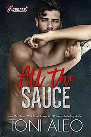 All the Sauce by Toni Aleo